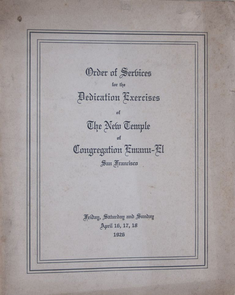 Order of Services for the Dedication Exercises of The New Temple of Congregation Emanu-El [WITH] The Heritage of Emanu-El. n/a.