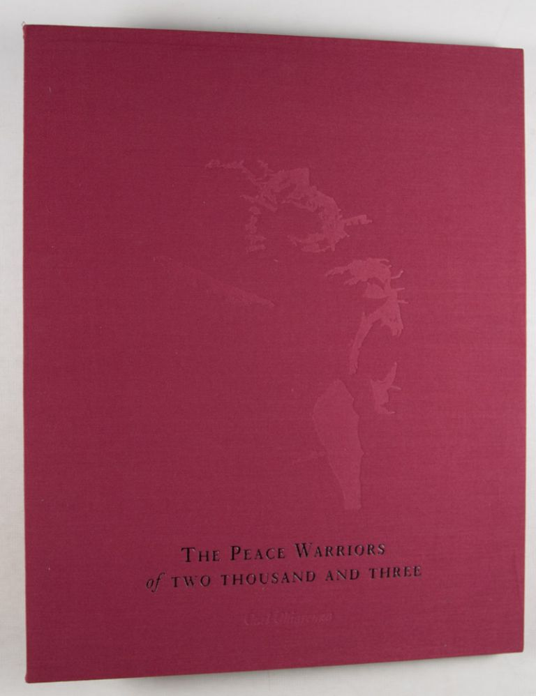 The Peace Warriors of Two Thousand and Three [SIGNED with Original Print on Cover]. Carl Chiarenza.