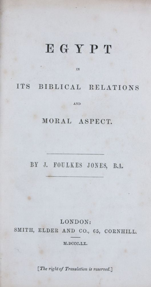 Egypt in its Biblical Relations and Moral Aspect. J. Foulkes Jones.