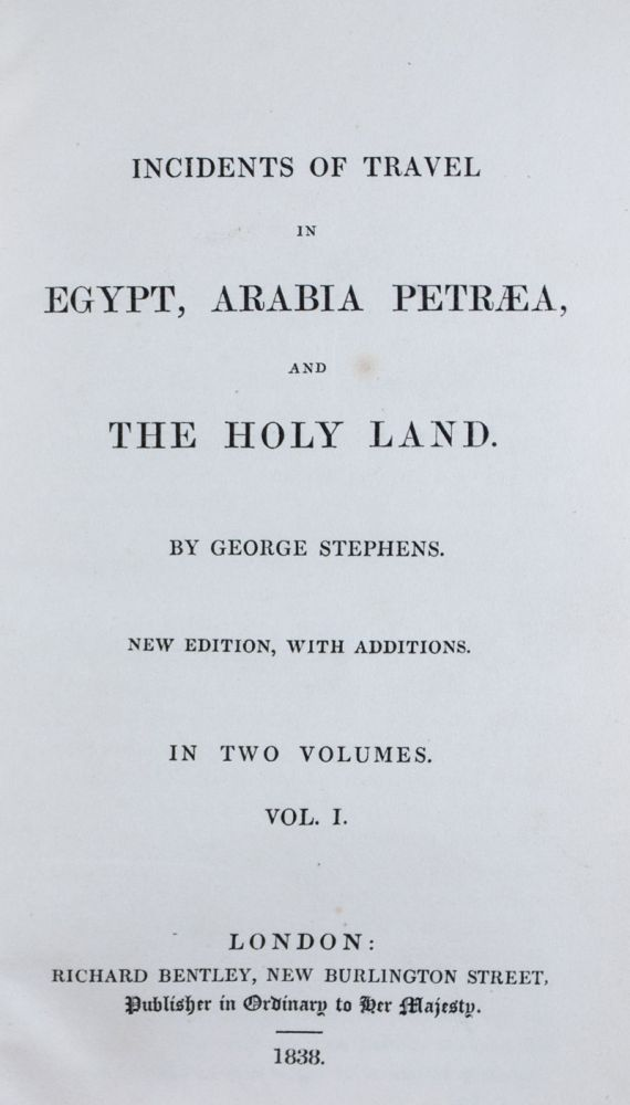 Incidents of Travel in Egypt, Arabia Petraea, and the Holy Land. 2-vol. set (Complete). George Stephens, John Lloyd Stephens.