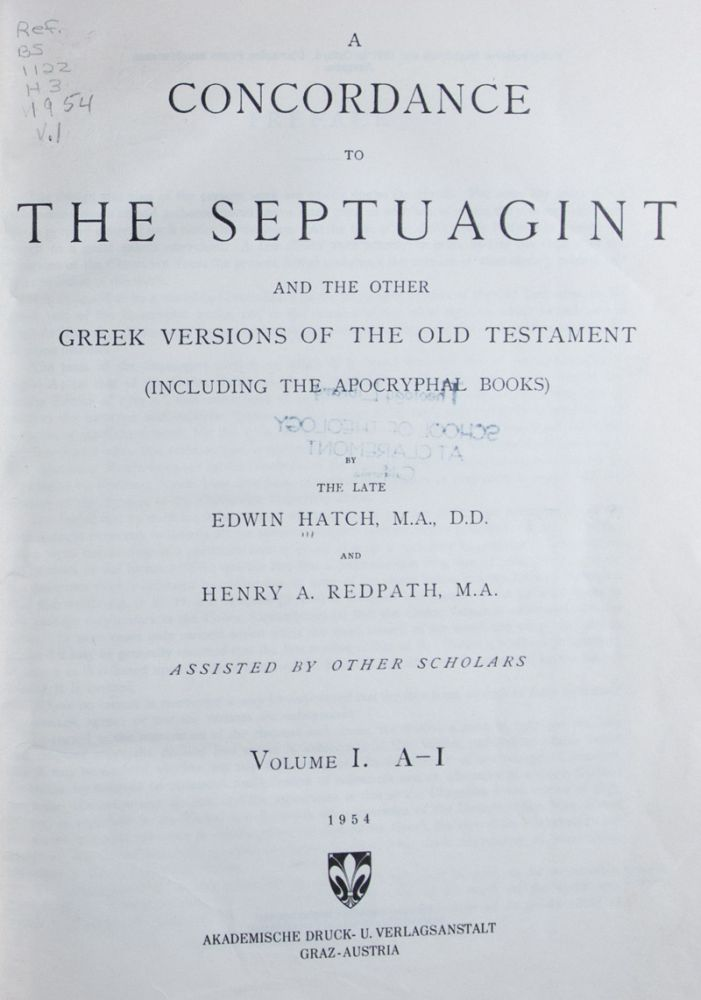 A Concordance to the Septuagint and the Other Greek Versions of the Old Testament (Including the Apocryphal Books): Vol. I. A-I; Vol. II. K-Ω; Supplement. 3 volumes bound in 2 (Complete). Edwin Hatch, Henry A. Redpath.