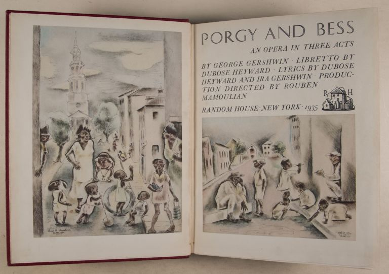 Porgy and Bess: An Opera in Three Acts. Libretto by DuBose Heyward. Lyrics by DuBose Heyward and Ira Gershwin. Production Directed by Rouben Mamoulian [SIGNED BY THE GERSHWINS housed in its Ratan box.]. George Gershwin.