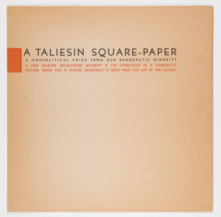 A Taliesin Square-Paper. A Non-Political Voice from Our Democratic Minority. #13 and 15 (2 Issues). Frank Lloyd Wright.