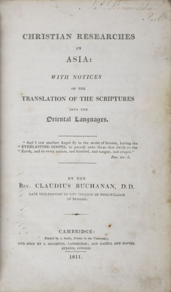Christian Researches in Asia; With notices of the translation of the scriptures into the Oriental languages. Claudius Buchanan.