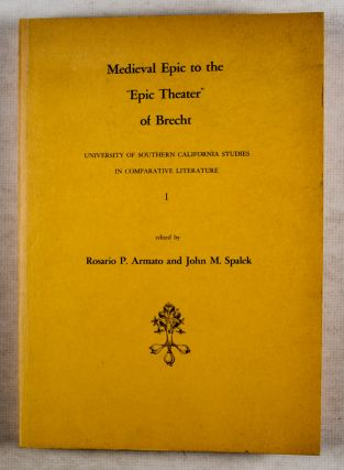"""Medieval Epic to the """"Epic Theater"""" of Brecht: Essays in Comparative Literature"""