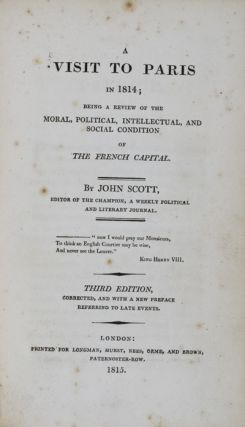 A Visit To Paris 1814: Being a Review of the Moral, Political, Intellectual, and Social Condition...