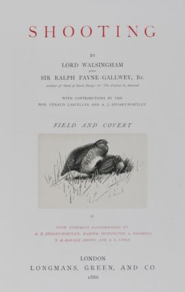 Shooting: Field and Covert. Lord Walsingham, Ralph Payne-Gallwey