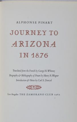 Journey to Arizona in 1876 [INSCRIBED AND SIGNED]. Introduction, Notes, Alphonse Pinart, Carl S....