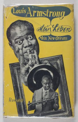 Mein Leben - mein New Orleans [SIGNED]. Louis Armstrong.