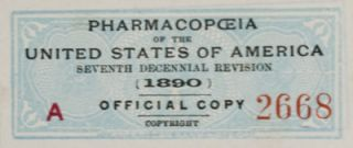 The Pharmacopceia of the United States of America; Seventh Decennial Revision (1890). National...
