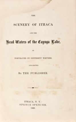 The Scenery of Ithaca and the Head Waters of the Cayuga Lake, as Portrayed as Portrayed by...