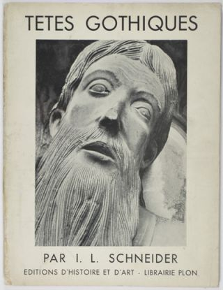 Têtes de Statues Gothiques [WITH 8 ORIGINAL PHOTOGRAPHS BY THE ARTIST LAID IN]. Ilse Schneider-Lengyel.