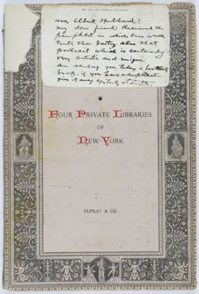 Four Private Libraries of New York: A Contribution to the History of Bibliophilism in America