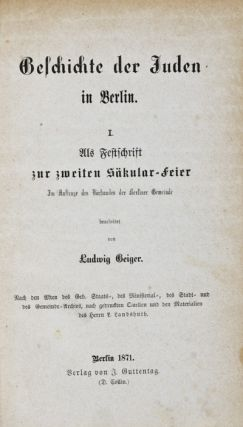 Geschichte der Juden in Berlin (History of the Jews in Berlin). Ludwig Geiger