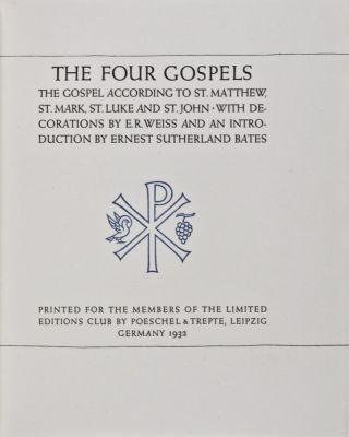 The Four Gospels: The Gospel According to St. Matthew, St. Mark, St. Luke and St. John. E. R. Weiss, Ernest Sutherland Bates.