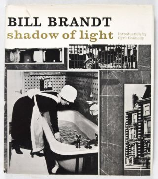Shadow of Light. Introduction by Cyrill Conolly. Bill Brandt