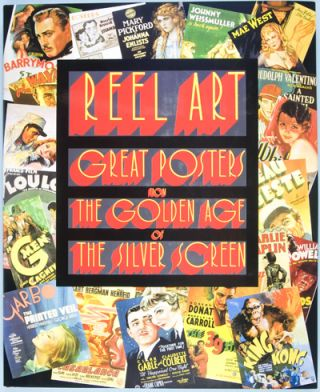 Reel Art: Great Posters from the Golden Age of the Silver Screen. Stephen Rebello, Richard Allen.
