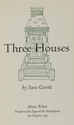Three Houses [INSCRIBED]. Sara Gerstle