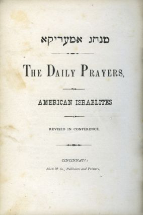 The Daily Prayers for American Israelites, as revised in Conference 2) Select Prayers for various...