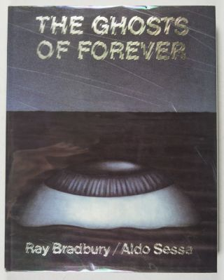 The Ghosts of Forever [SIGNED]. Ray Bradbury, Aldo Sessa, Melvin B. Zisfein