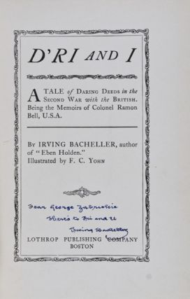 D'ri and I: A Tale of Daring Deeds in the Second War with the British. Being the Memoirs of Colonel Ramon Bell, U.S.A. [INSCRIBED]