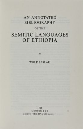 An Annotated Bibliography of the Semitic Languages of Ethiopia. Wolf Leslau