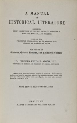 A Manual of Historical Literature. Charles Kendall Adams.