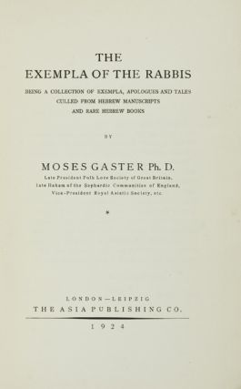 Section III: Palestine (Hebrew), Vol. 1. The Exempla of the Rabbis. Moses Gaster