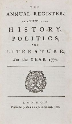 The Annual Register, or a View of the History, Politics, and Literature, for the Year 1777. Edmund Burke.