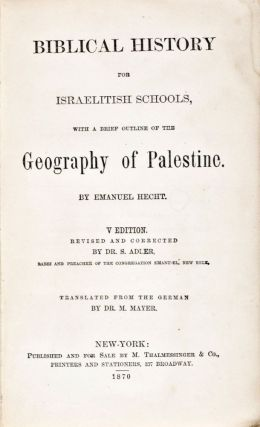 Biblical History for Israelitish Schools, With a Brief Outline of the Geography of Palestine....
