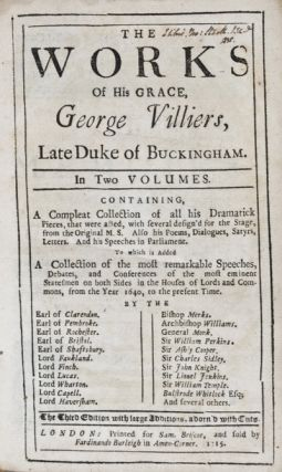 The Works of His Grace, George Villiers, Late Duke of Buckingham. in Two Volumes. George Villiers.