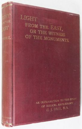 Light From the East or The Witness of the Monuments: An Introduction to the Study of Biblical Archaeology