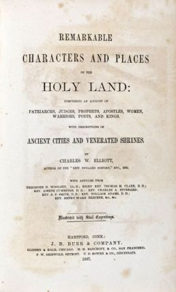 Remarkable Characters and Places of the Holy Land. Charles W. Elliott.