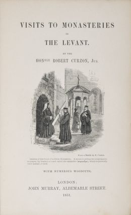 Visits to the Monasteries of the Levant. Robert Curzon.
