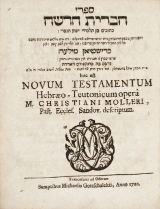 Novum Testamentum Hebraeo-Teutonicum (First complete printing of the New Testament in Yiddish)....