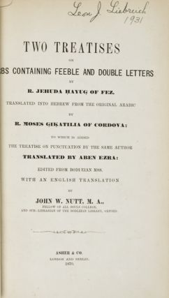 Two Treatises on Verbs Containing Feeble and Double Letters. To which is Added the Treatise on...