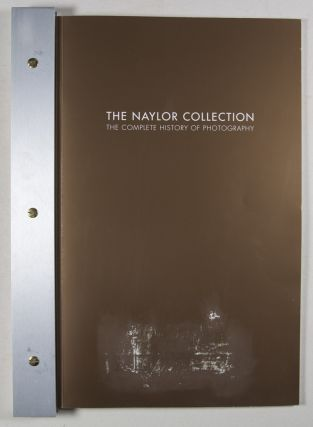 The Naylor Collection. The Complete History of Photography [SIGNED]