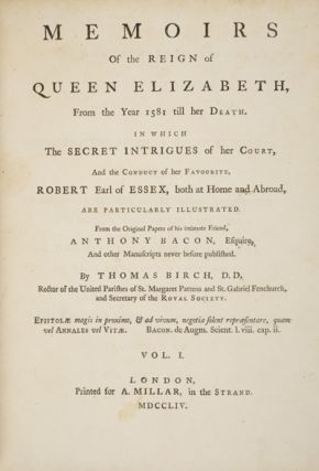 Memoirs of the Reign of Queen Elizabeth from the Year 1581 till her Death. 2 Vols. Thomas Birch.