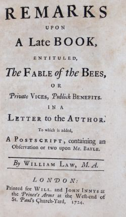 Remarks Upon A Late Book, Enituled, The Fable of the Bees, or Private Vices, Publick Benefits In...