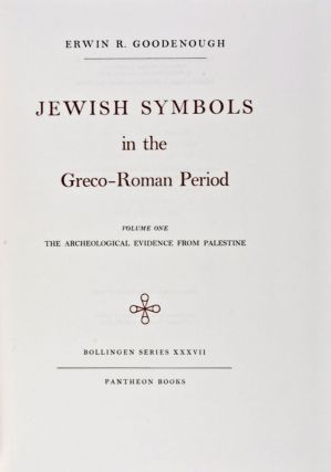 Jewish Symbols in the Greco-Roman Period (Bollingen Series XXXVII). Erwin R. Goodenough