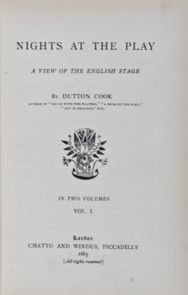 Nights at the Play: A View of the English Stage. Dutton Cook.