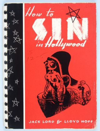 How to Sin in Hollywood. Jack Lord, Lloyd Hoff.