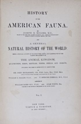 History of the American Fauna and a General Natural History of the World. [3 VOLUME-SET]