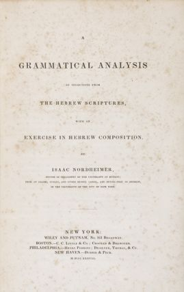 A Grammatical Analysis of Selections from The Hebrew Scriptures, with an Exercise in Hebrew...