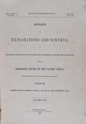 Reports of Explorations & Surveys, to Ascertain the Most Practicable & Economical Route for a Railroad from the Mississippi River to the Pacific Ocean, . . . in 1854-6. Volume VIII. General Report Upon the Zoology of the Several Pacific Railroad Routes: Part I. Mammals