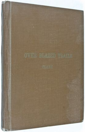 Over Blazed Trails and County Highways: The Story of a Midsummer Journey [INSCRIBED]