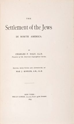 The Settlement of the Jews in North America. Charles P. Daly