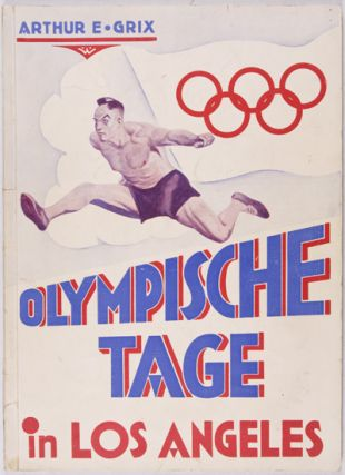 Olympische Tage in Los Angeles. Arthur E. Grix.