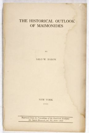 The Historical Outlook of Maimonides. Salo W. Baron