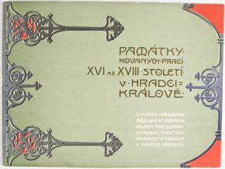 Památky kovanych praci XVI. az XVIII. Století v Hradci Králové. Czech art of Iron and Metal work from the 16th to the 18th century. Ladislav Hanel, Text.